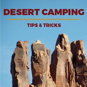 Desert Camping – A few tips & tricks